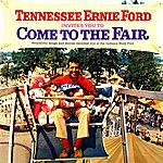 Tennessee Ernie Ford Come To The Fair