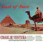 Charlie Ventura East Of Suez