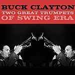 Buck Clayton Two Great Trumpets Of Swing Era