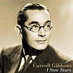 Carroll Gibbons I Saw Stars