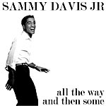 Sammy Davis, Jr. All The Way And Then Some