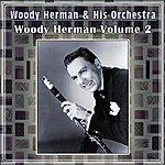Woody Herman & His Orchestra Woody Herman Volume 2