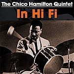 Chico Hamilton Quintet The Chico Hamilton Quintet In Hi Fi