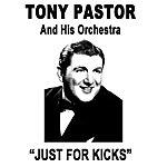 Tony Pastor Just For Kicks