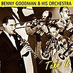 Benny Goodman & His Orchestra Take It