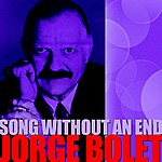 Jorge Bolet Song Without An End