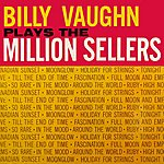 Billy Vaughn Plays The Million Sellers