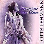 Lotte Lehmann Frauenliebe Und Leben