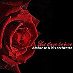 Ambrose & His Orchestra Let There Be Love