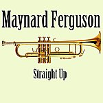 Maynard Ferguson Straight Up