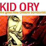 Kid Ory The Great New Orleans Trombonist