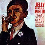 Jelly Roll Morton Plays And Sings