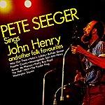Pete Seeger Sings John Henry & Other Folk Favorites