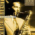 Charlie Barnet & His Orchestra Make Believe Ballroom
