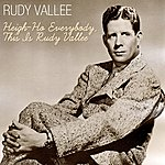 Rudy Vallee Heigh-Ho Everybody, This Is Rudy Vallee