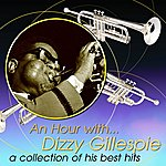 Dizzy Gillespie An Hour With Dizzy Gillespie: A Collection Of His Best Hits