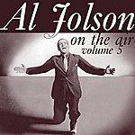 Al Jolson On The Air Volume 5