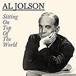 Al Jolson Sitting On Top Of The World