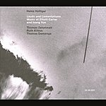 Heinz Holliger Lauds And Lamentations - Music Of Elliott Carter And Isang Yun