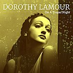 Dorothy Lamour On A Tropic Night