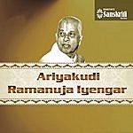 Ariyakudi Ramanuja Iyengar Ariyakudi Ramanuja Iyengar