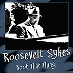Roosevelt Sykes Boot That Thing