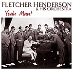 Fletcher Henderson & His Orchestra Yeah Man!