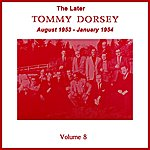 Tommy Dorsey & His Orchestra Volume 8