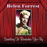 Helen Forrest Something To Remember You By