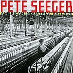 Pete Seeger American Industrial Ballads