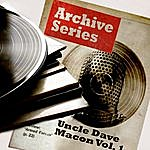 Uncle Dave Macon Archive Series - Uncle Dave Macon, Vol. 1