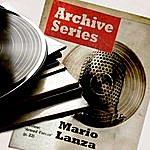 Mario Lanza Archive Series - Mario Lanza