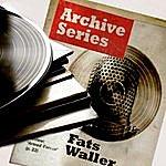 Fats Waller Archive Series - Fats Waller