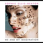 Sophie Ellis-Bextor Me & My Imagination (International Version)