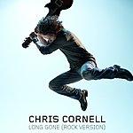 Chris Cornell Long Gone (International Version)