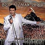Bo Katzman Chor Glory Day