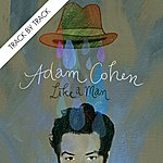 Adam Cohen Like A Man (Track By Track)
