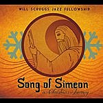 Will Scruggs Jazz Fellowship Song Of Simeon: A Christmas Journey