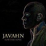 Javahn For The Love