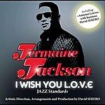 Jermaine Jackson I Wish You Love (Feat. David Serero)