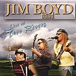 Jim Boyd Live At Two Rivers