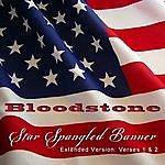 Bloodstone Star Spangled Banner (Verses 1 & 2) [Extended Version]