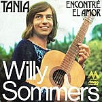 Willy Sommers Tania / Encontré El Amor - Single