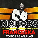 Marcos Franceska / Como Las Aguilas - Single