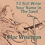 Mac Wiseman I'll Still Write Your Name In The Sand