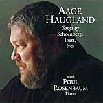 Aage Haugland Songs By Schoenberg, Ibert, Ives