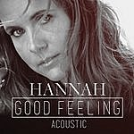 Hannah Good Feeling (Acoustic Version)