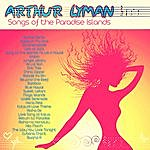 Arthur Lyman Songs Of The Paradise Islands (Remastered)