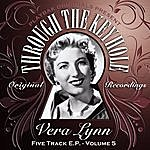 Vera Lynn Playbak Originals Present - Through The Keyhole - Vera Lynn Ep, Vol. 05