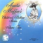 Auntie Muffin Auntie Muffin's Children's Bedtime Stories Volume Two
